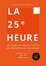 La 25ème heure - Guillaume Declair, Bao Dinh et Jérôme Dumont
