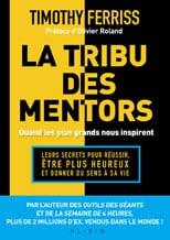La tribu des mentors - Tim Ferriss
